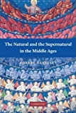 The Natural and the Supernatural in the Middle Ages (The Wiles Lectures) (0521702550) by Bartlett, Robert