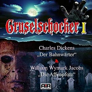 Der Bahnwärter / Die Affenpfote (Gruselschocker 1) Hörbuch