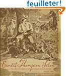 Ernest Thompson Seton: The Life and L...