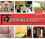 Terrible Estate Agent Photos: A Book...