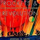 Rockets and Revolution: A Cultural History of Early Spaceflight Hörbuch von Michael G. Smith Gesprochen von: JJ Langan