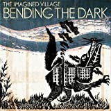 The Imagined Village Bending The Dark