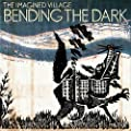 Bending The Dark