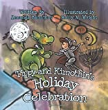 Tippy and Kimothin's Holiday Celebration