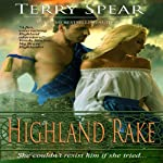 Highland Rake: The Highlanders, Book 3 (       UNABRIDGED) by Terry Spear Narrated by Borah Coburn