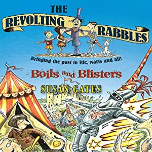 The Revolting Rabbles: Boils and Blisters | [Susan Gates]