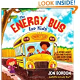 The Energy Bus for Kids: A Story about Staying Positive and Overcoming Challenges