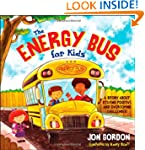 The Energy Bus for Kids: A Story abou...