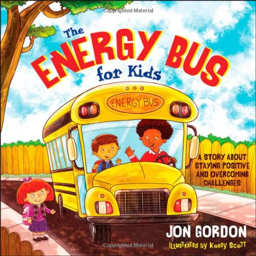 The Energy Bus for Kids: A Story about Staying Positive and Overcoming Challenges (Books On Staying Positive compare prices)
