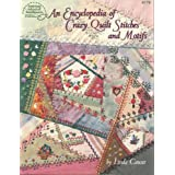 Encyclopedia of Crazy Quilt Stitches and Motifspar Linda Causee