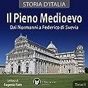 Il Pieno Medievo: Dai Normanni a Federico di Svevia (Storia d'Italia 19-27) Audiobook by  vari Narrated by Eugenio Farn