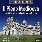Il Pieno Medievo: Dai Normanni a Federico di Svevia (Storia d'Italia 19-27) |  vari