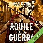 Le aquile della guerra   Ben Kane