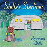 Rosemary Wells Stella's Starliner