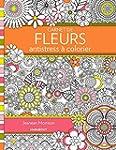 Carnet de fleurs antistress � colorier