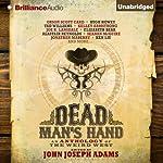 Dead Man's Hand: An Anthology of the Weird West | John Joseph Adams (editor)