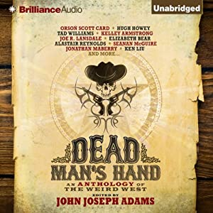 Dead Man's Hand: An Anthology of the Weird West | [John Joseph Adams (editor)]