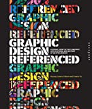 img - for Graphic Design, Referenced: A Visual Guide to the Language, Applications, and History of Graphic Design book / textbook / text book