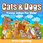Cats & Dogs! (2 Books in 1): Funny Jo...