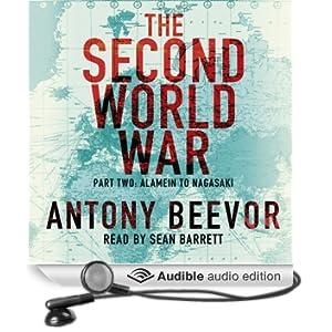 The Second World War, Part Two: Alamein to Nagasaki (Unabridged)