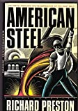 American Steel: Hot Metal Men and the Resurrection of the Rust Belt (First Edition) (013029604X) by Preston, Richard