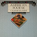 American Food and California Wine (Great American cooking schools) (0941034003) by Kafka, Barbara