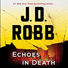 Echoes in Death | Livre audio Auteur(s) : J. D. Robb Narrateur(s) : Susan Ericksen