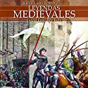 Breve historia de las leyendas medievales Audiobook by David González Ruiz Narrated by Juan Magraner