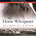 The Horse Whisperer (       UNABRIDGED) by Nicholas Evans Narrated by William Dufris