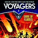 Game of Flames: Voyagers, Book 2 Audiobook by Robin Wasserman Narrated by Robbie Daymond