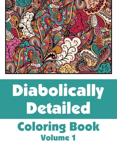 Diabolically Detailed Coloring Book (Volume 1) (Art-Filled Fun Coloring Books) PDF