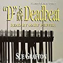 D is for Deadbeat: A Kinsey Millhone Mystery Audiobook by Sue Grafton Narrated by Mary Peiffer