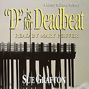 D is for Deadbeat: A Kinsey Millhone Mystery | [Sue Grafton]