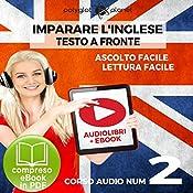 Imparare l'inglese - Lettura Facile - Ascolto Facile - Testo a Fronte: Inglese Corso Audio Num. 2 [Learn English - Easy Reading - Easy Audio] |  Polyglot Planet