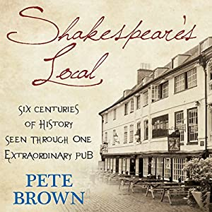 Shakespeare's Local: Six Centuries of History, One Pub Audiobook