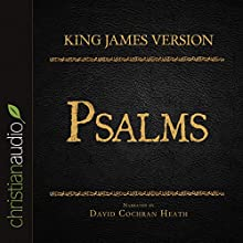 Holy Bible in Audio - King James Version: Psalms (       UNABRIDGED) by King James Version Narrated by David Cochran Heath