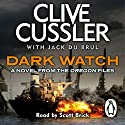 Dark Watch: Oregon Files, Book 3 Audiobook by Clive Cussler, Jack du Brul Narrated by Scott Brick