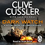 Dark Watch: Oregon Files, Book 3 | Clive Cussler,Jack du Brul