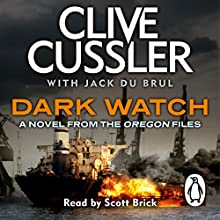 Dark Watch: Oregon Files, Book 3 (       UNABRIDGED) by Clive Cussler, Jack du Brul Narrated by Scott Brick