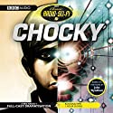 Classic Radio Sci-Fi: Chocky Radio/TV Program by John Wyndham Narrated by Sacha Dhawan, Owen Teale, Cathy Tyson