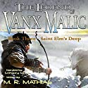 Saint Elm's Deep: The Legend of Vanx Malic, Book 3 Audiobook by M. R. Mathias Narrated by Gregory Silva