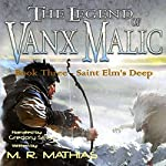 Saint Elm's Deep: The Legend of Vanx Malic, Book 3 | M. R. Mathias