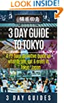 3 Day Guide to Tokyo: A 72-hour Defin...