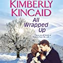 All Wrapped Up Audiobook by Kimberly Kincaid Narrated by Chelsea Hatfield