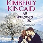 All Wrapped Up | Kimberly Kincaid