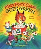Miss Fox's Class Goes Green (0807551678) by Spinelli, Eileen