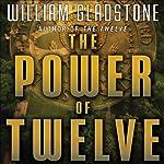 The Power of Twelve | William Gladstone
