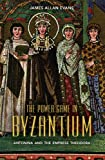 The Power Game in Byzantium: Antonina and the Empress Theodora