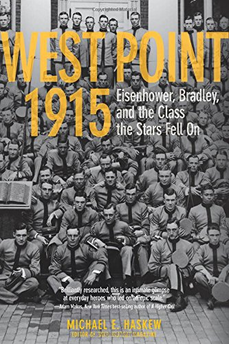 West Point 1915: Eisenhower, Bradley, and the Class the Stars Fell On PDF