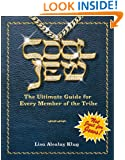 Cool Jew: The Ultimate Guide for Every Member of the Tribe